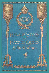 Hawaii's Story by Hawaii's Queen Liliʻuoklani